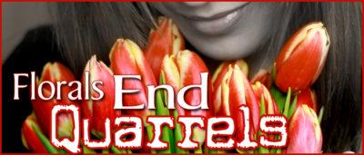 Florals end quarrels